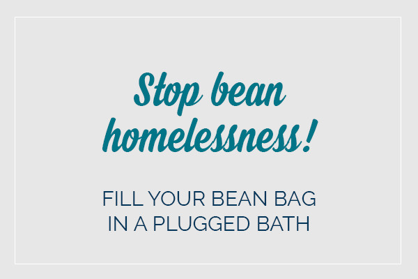 Banner text reads: Stop bean homelessness! fill your bean bag in a plugged bath