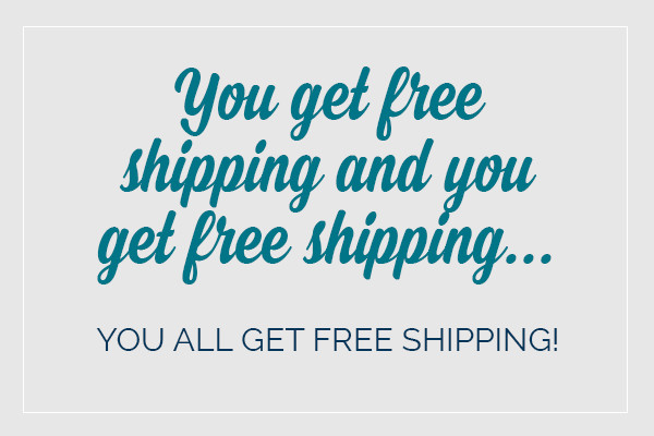 Banner text reads you get free shipping and you get free shipping... you all get free shipping!
